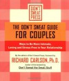 The Don't Sweat Guide for Couples: Ways to Be More Intimate, Loving and Stress-Free in Your Relationship (Don't Sweat Guides) - Richard Carlson