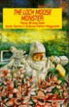 The Loch Moose Monster: More Stories from Isaac Asimov's Science Fiction Magazine - Isaac Asimov, Sheila Williams