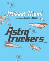 Astrotruckers - Mikael Niemi, Laurie Thompson