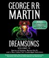 Selections from Dreamsongs 2: Stories of Fantasy, Horror/Sci-Fi, and a Man Called Tuf: Unabridged Selections - Scott Brick, Mark Bramhall, Emily Janice Card, Roy Dotrice, Claudia Black, George R.R. Martin