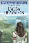 L'alba di Avalon - Diana L. Paxson, Marion Zimmer Bradley, M. Cristina Pietri