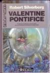 Valentine Pontifice - Robert Silverberg