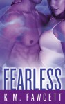 Fearless - K.M. Fawcett