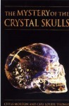 The Mystery of the Crystal Skulls: A Real-Life Detective Story of the Ancient World - Chris Morton, Ceri Louise Thomas