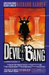 Devil Said Bang - Richard Kadrey