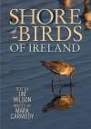 Shorebirds Of Ireland - Jim Wilson, Mark Carmody