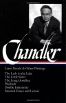 Raymond Chandler: Later Novels and Other Writings: The Lady in the Lake / The Little Sister / The Long Goodbye / Playback /Double Indemnity / Selected Essays and Letters (Library of America) - Raymond Chandler, Frank MacShane