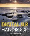 Digital SLR Handbook - John Freeman