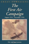The First Air Campaign: August 1914- November 1918 - Eric Lawson, Jane Lawson