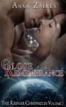 Close Remembrance - Anna Zaires