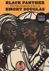 Black Panther: The Revolutionary Art of Emory Douglas - Emory Douglas, Colette Gaiter, Bobby Seale, Sam Durant, Danny Glover