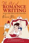 The Art of Romance Writing: Practical Advice from an International Bestselling Romance Writer - Valerie Parv