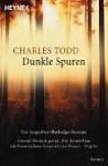 Dunkle Spuren - Charles Todd, Uschi Gnade