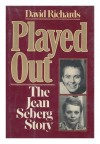 Played Out: The Jean Seberg Story - David Richards