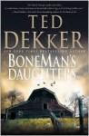 BoneMan's Daughters - Ted Dekker