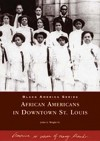 African Americans in Downtown St. Louis - John Wright