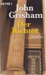 Der Richter - John Grisham, Bernhard Liesen, Bea Reiter, Kristiana Ruhl