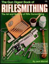 The Gun Digest Book of Riflesmithing - Jack Mitchell