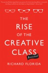 The Rise of the Creative Class--Revisited: Revised and Expanded - Richard Florida