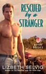 Rescued by a Stranger - Lizbeth Selvig