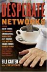 Desperate Networks - Bill Carter