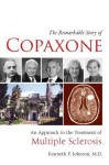 The Remarkable Story of Copaxone: An Approach to the Treatment of Multiple Sclerosis - Kenneth Johnson