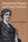 Abandoned Women and Poetic Tradition - Lawrence Lipking