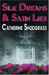 Silk Dreams and Satin Lies (Foggy Nights) - Catherine Snodgrass