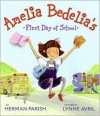 Amelia Bedelia's First Day of School - Herman Parish, Lynne Avril