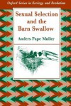 Sexual Selection and the Barn Swallow - Anders Pape Møller