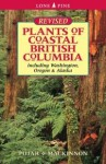 Plants of Coastal British Columbia, including Washington, Oregon & Alaska - Jim Pojar, Andy McKinnon