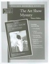The Art Show Mystery Teacher Resource Guide - Eleanor Robins