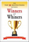 The Top 10 Distinctions Between Winners and Whiners - Keith Cameron Smith