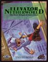 Elevator to the Netherworld (Feng Shui) - Tim Dedopulos, Greg Stolze
