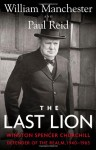The Last Lion 3: Winston Spencer Churchill: Defender of the Realm, 1940-65 - Paul   Reid, William Raymond Manchester