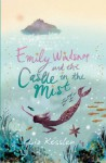 Emily Windsnap And The Castle In The Mist (Emily Windsnap) - Liz Kessler