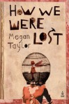 How We Were Lost - Megan Taylor