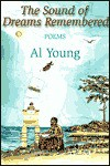 The Sound of Dreams Remembered: Poems 1990-2000 - Al Young