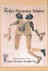 The Body's Precarious Balance - Sean Thomas Dougherty