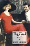 The Good Girl - Vincent O'Sullivan