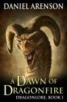 A Dawn of Dragonfire - Daniel Arenson
