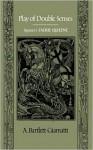 Play of Double Senses: Spenser's Faerie Queene - A. Bartlett Giamatti