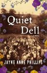 Quiet Dell - Jayne Anne Phillips