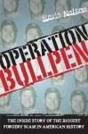 Operation Bullpen - Kevin Nelson