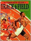 The Composite Guide To Track & Field - Norman L. Macht