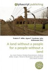 A Land Without a People for a People Without a Land - Frederic P. Miller, Agnes F. Vandome, John McBrewster
