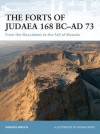The Forts of Judaea 168 BC-AD 73: From the Maccabees to the Fall of Masada - Samuel Rocca, Adam Hook