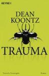 Trauma: Roman (German Edition) - Bernhard Kleinschmidt, Dean Koontz