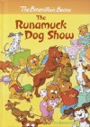 The Runamuck Dog Show (A Stepping Stone Book(TM)) - Stan Berenstain, Jan Berenstain