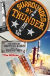 Surrounded By Thunder: The Story of Darrell Loan and the Rocketmen - Tom Williams